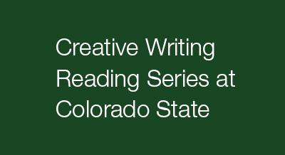 Creative Writing Reading Series at Colorado State Title pictured